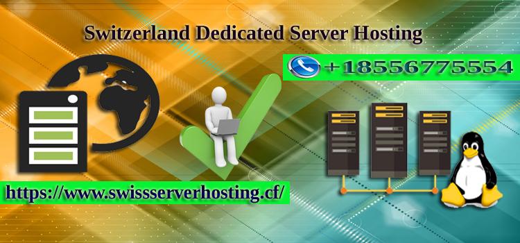 Switzerland Dedicated Server Hosting Best Solution for your Business