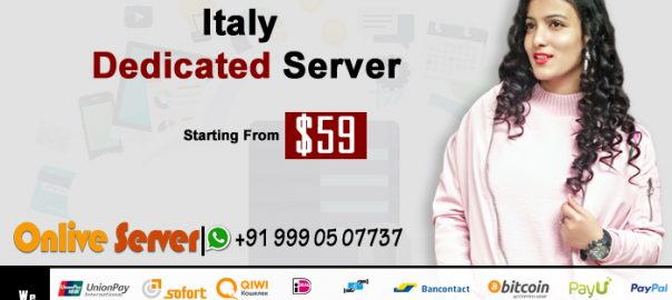 Get To Know About Italy VPS Dedicated Server Solutions for Hosting