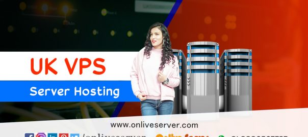 UK VPS Server Is Best for Hosting a Blog - Onlive Server